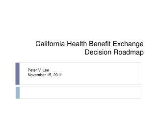 California Health Benefit Exchange Decision Roadmap