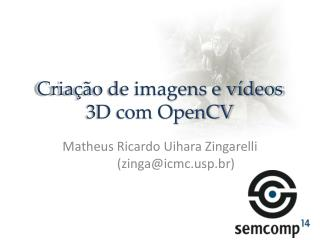 Criação de imagens e vídeos 3D com OpenCV