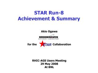 STAR Run-8  Achievement & Summary