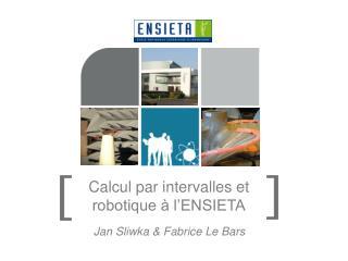 Calcul par intervalles et robotique à l'ENSIETA