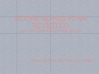 DODGE-ROMIG PLAN REVISITED oleh  :  SHYAMAPRASAD MUKHERJEE