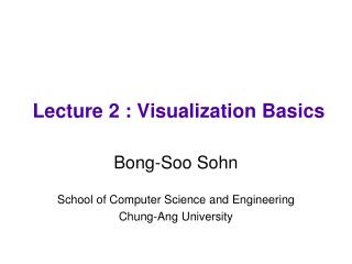 Lecture 2 : Visualization Basics