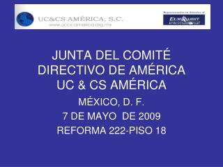 JUNTA DEL COMITÉ DIRECTIVO DE AMÉRICA UC & CS AMÉRICA