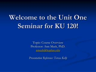 Welcome to the Unit One Seminar for KU 120!