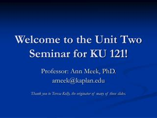 Welcome to the Unit Two Seminar for KU 121!