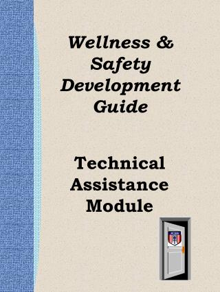 Wellness & Safety  Development Guide Technical Assistance Module