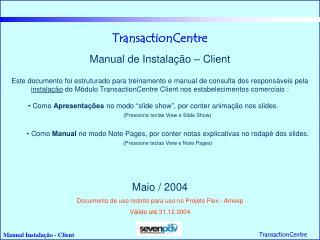 TransactionCentre Manual de Instalação – Client