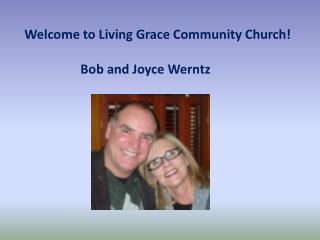 Welcome to Living Grace Community Church!