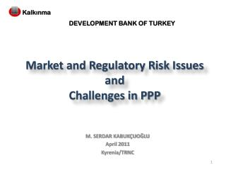 Market and Regulatory Risk Issues and  Challenges in PPP
