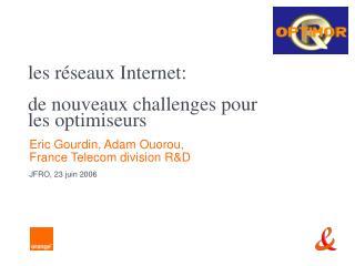 les réseaux Internet: de nouveaux challenges pour  les optimiseurs