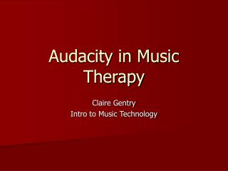 Audacity in Music Therapy