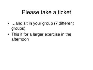 Please take a ticket