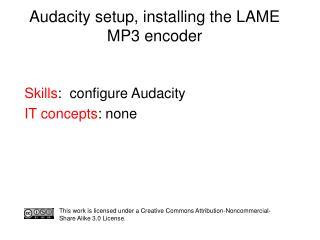 Audacity setup, installing the LAME MP3 encoder