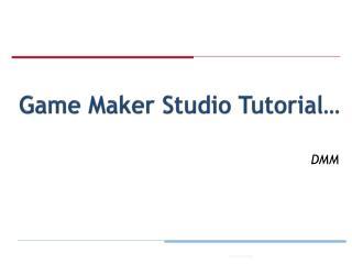 Game Maker Studio Tutorial�