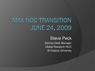 MAX NOC Transition June 24, 2009