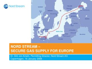 NORD STREAM –  SECURE GAS SUPPLY FOR EUROPE