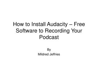 How to Install Audacity – Free Software to Recording Your Podcast