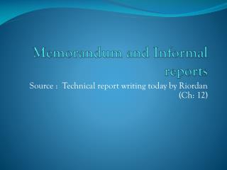 Memorandum and Informal reports