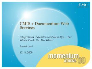 CMIS + Documentum Web Services