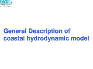 General Description of  coastal hydrodynamic model