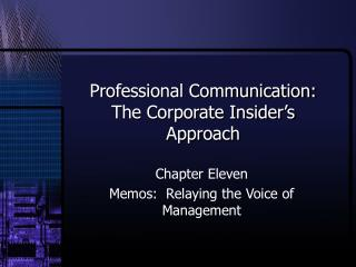 Professional Communication:  The Corporate Insider's Approach