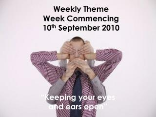 Weekly Theme Week Commencing  10 th  September 2010