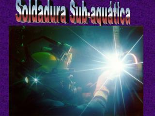 Soldadura Sub-aquática