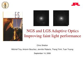 NGS and LGS Adaptive Optics Improving faint light performance