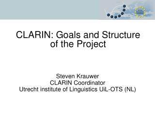 CLARIN: Goals and Structure of the Project