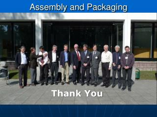 Assembly and Packaging 13 participants (Taiwan and Korea not represented)