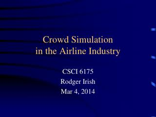 Crowd Simulation in the Airline Industry