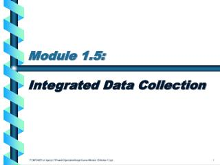 Module 1.5: Integrated Data Collection