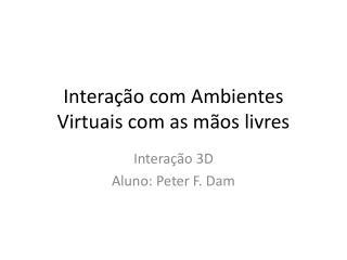 Interação com Ambientes Virtuais com as mãos livres
