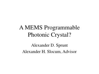 A MEMS Programmable Photonic Crystal?