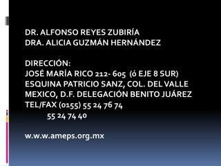 DR. ALFONSO REYES ZUBIRÍA DRA. ALICIA GUZMÁN HERNÁNDEZ DIRECCIÓN:
