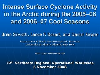 Intense Surface Cyclone Activity in the Arctic during the 2005 – 06 and 2006 – 07 Cool Seasons