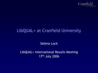 LibQUAL+ at Cranfield University