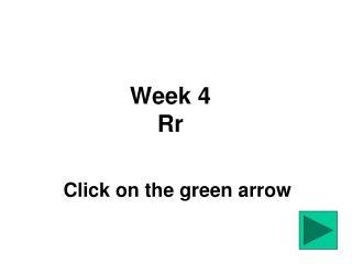 Week 4 Rr