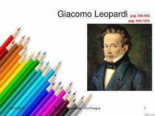 Giacomo Leopardi  pag. 926-945 pag. 946-1019