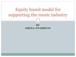 Equity based model for supporting the music industry