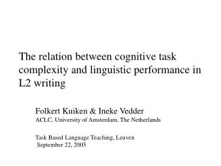 The relation between cognitive task complexity and linguistic performance in L2 writing