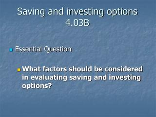 Saving and investing options 4.03B