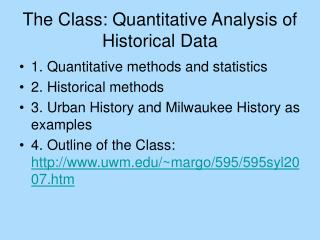 The Class: Quantitative Analysis of Historical Data
