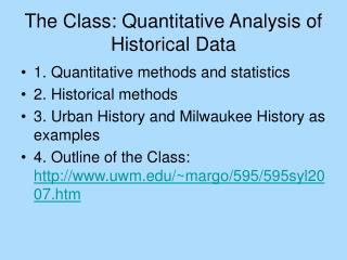 The Class: Quantitative Analysis of Historical Data