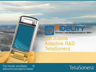 Olli Jussila Adaptive R&D TeliaSonera