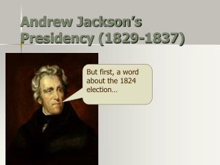 Andrew Jackson's Presidency (1829-1837)