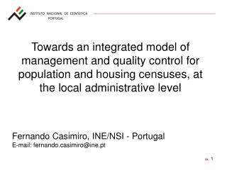 Fernando Casimiro, INE/NSI - Portugal E-mail: fernandosimiro@ine.pt