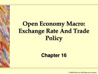 Open Economy Macro:  Exchange Rate And Trade Policy