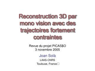 Reconstruction  3D par mono vision avec des trajectoires fortement contraintes