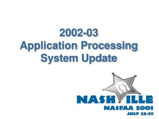 2002-03  Application Processing System Update